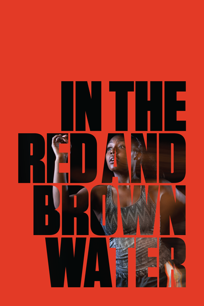 "Poster for ""In the Red and Brown Water"" (2016)"